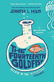 THE FOURTEENTH GOLDFISH by Jennifer L. Holm