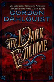 THE DARK VOLUME by Gordon Dahlquist