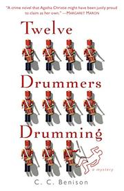 TWELVE DRUMMERS DRUMMING by C.C. Benison