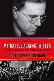 MY BATTLE AGAINST HITLER by Dietrich von Hildebrand