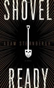 SHOVEL READY by Adam Sternbergh