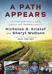 A PATH APPEARS by Nicholas D. Kristof