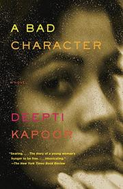 A BAD CHARACTER by Deepti Kapoor