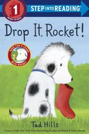 DROP IT, ROCKET! by Tad Hills