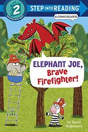 ELEPHANT JOE, BRAVE FIREFIGHTER! by David Wojtowycz