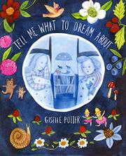 TELL ME WHAT TO DREAM ABOUT by Giselle Potter