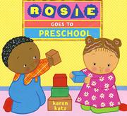 ROSIE GOES TO PRESCHOOL by Karen Katz