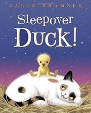 SLEEPOVER DUCK! by Carin Bramsen