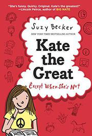 KATE THE GREAT EXCEPT WHEN SHE'S NOT by Suzy Becker
