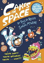 CAKES IN SPACE by Philip Reeve