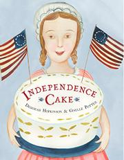INDEPENDENCE CAKE by Deborah Hopkinson