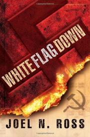 WHITE FLAG DOWN by Joel N. Ross