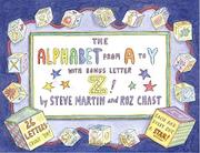 THE ALPHABET FROM A TO Y WITH BONUS LETTER Z! by Steve Martin