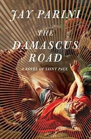 THE DAMASCUS ROAD by Jay Parini
