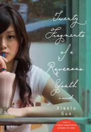 TWENTY FRAGMENTS OF A RAVENOUS YOUTH by Xiaolu Guo