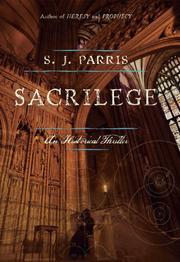 SACRILEGE by S.J.  Parris
