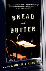 BREAD AND BUTTER by Michelle Wildgen