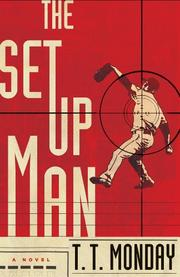 THE SETUP MAN by T.T. Monday