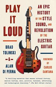 PLAY IT LOUD by Brad Tolinski