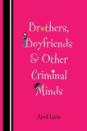 BROTHERS, BOYFRIENDS, & OTHER CRIMINAL MINDS by April Lurie