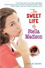 THE SWEET LIFE OF STELLA MADISON by Lara M. Zeises