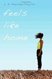 FEELS LIKE HOME by e.E. Charlton-Trujillo