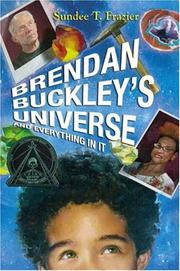 BRENDAN BUCKLEY'S UNIVERSE AND EVERYTHING IN IT by Sundee T. Frazier