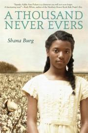 A THOUSAND NEVER EVERS by Shana Burg