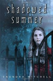 SHADOWED SUMMER by Saundra Mitchell