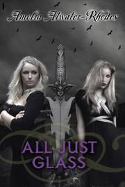 ALL JUST GLASS by Amelia Atwater-Rhodes