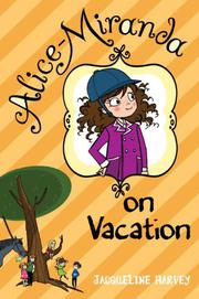 ALICE-MIRANDA ON VACATION by Jacqueline  Harvey