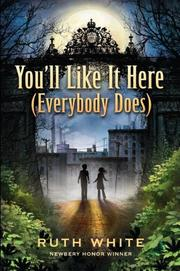 YOU'LL LIKE IT HERE (EVERYBODY DOES) by Ruth White