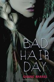 BAD HAIR DAY by Carrie Harris