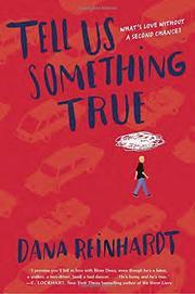 TELL US SOMETHING TRUE by Dana Reinhardt