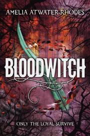 BLOODWITCH by Amelia Atwater-Rhodes