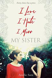 I LOVE I HATE I MISS MY SISTER by Amélie Sarn