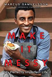 MAKE IT MESSY by Marcus Samuelsson