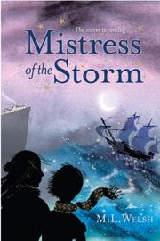 MISTRESS OF THE STORM by M.L.  Welsh