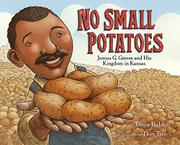 NO SMALL POTATOES by Tonya Bolden