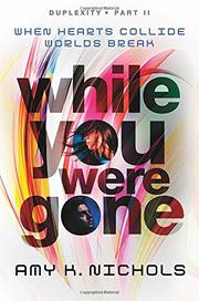 WHILE YOU WERE GONE by Amy K. Nichols