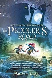 THE PEDDLER'S ROAD by Matthew Cody