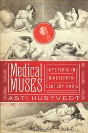 MEDICAL MUSES by Asti Hustvedt
