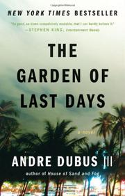 THE GARDEN OF LAST DAYS by III Dubus