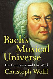 BACH'S MUSICAL UNIVERSE by Christoph Wolff