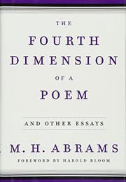 THE FOURTH DIMENSION OF A POEM by M.H. Abrams