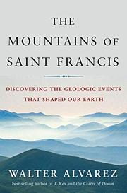 THE MOUNTAINS OF SAINT FRANCIS by Walter Alvarez