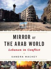 A MIRROR OF THE ARAB WORLD by Sandra Mackey