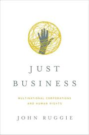JUST BUSINESS by John Ruggie