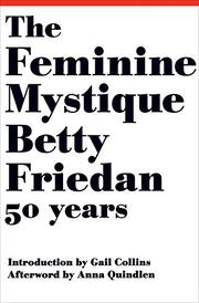 THE FEMININE MYSTIQUE (50TH ANNIVERSARY EDITION) by Betty Friedan