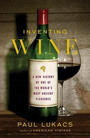 INVENTING WINE by Paul Lukacs